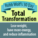 Robb Wolf\'s 30 Day Total Transformation