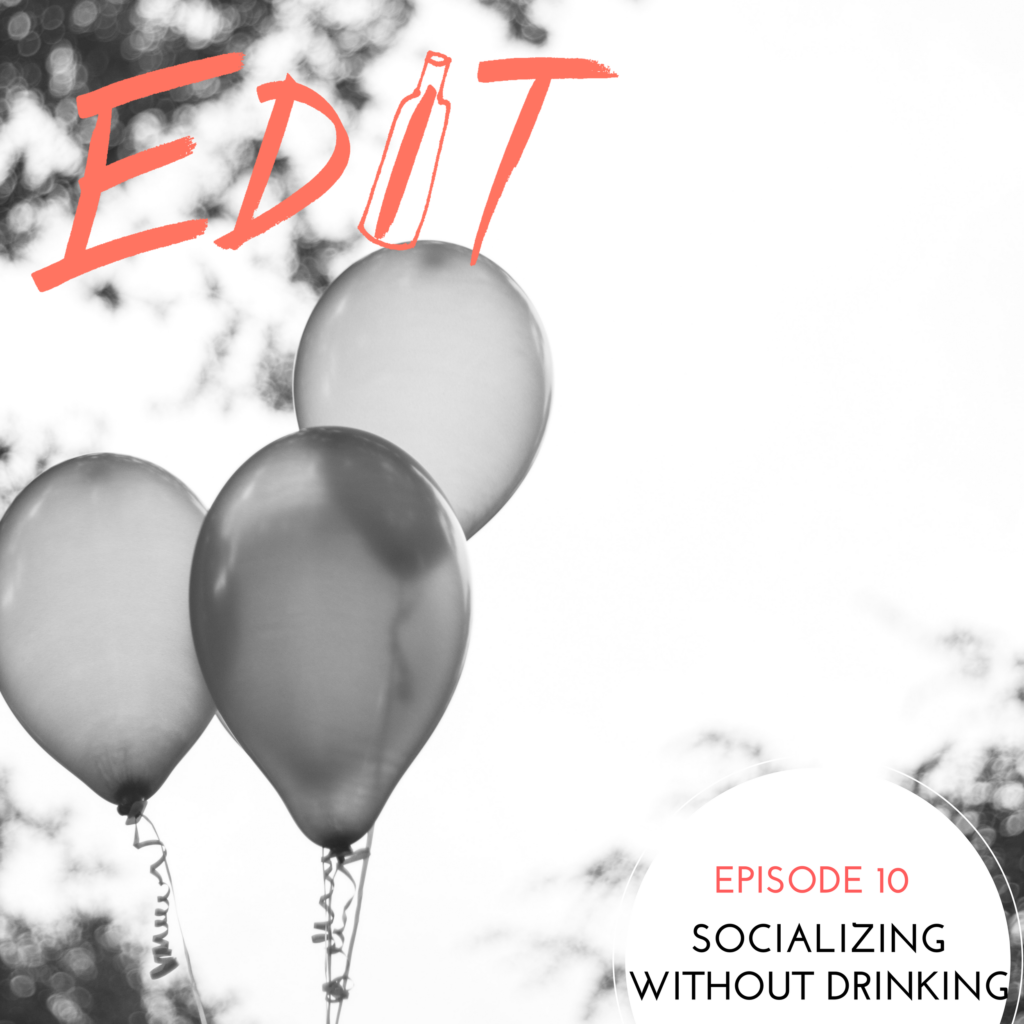 Episode 10 – Socializing Without Alcohol
