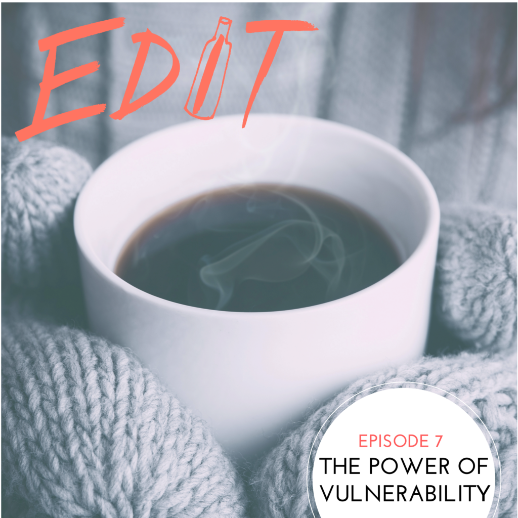 Episode 7 – The Power Of Vulnerability