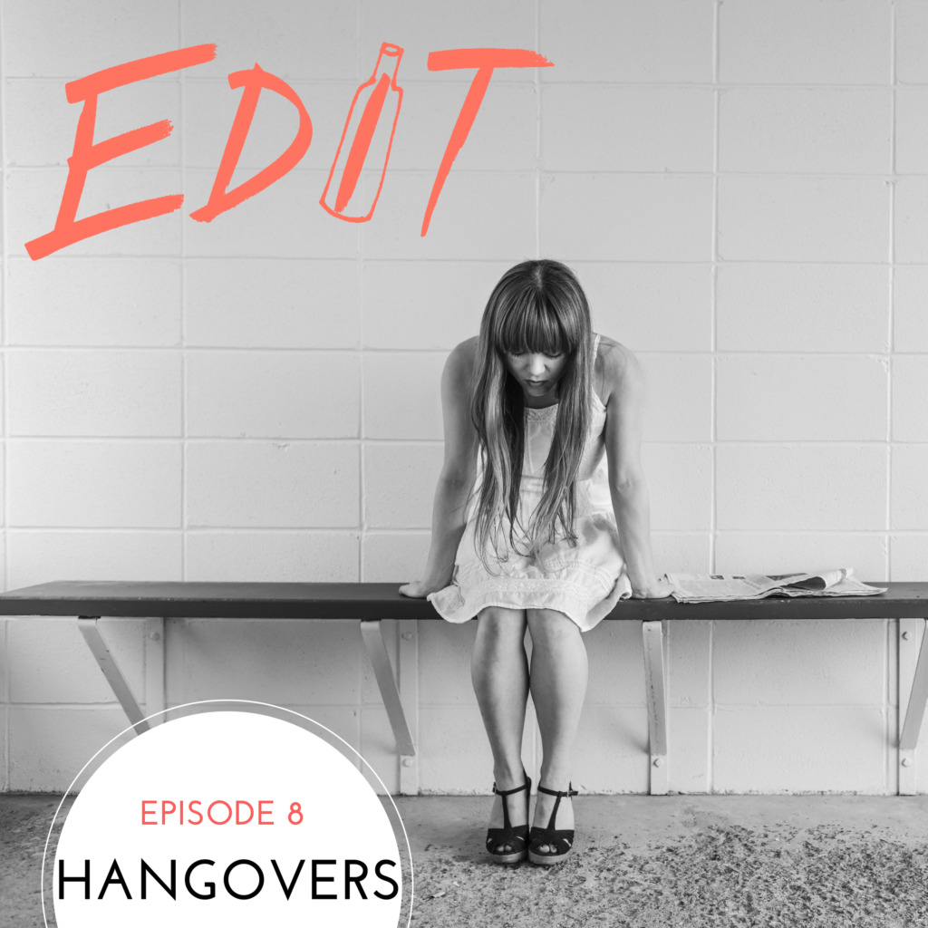 Episode 8 – Hangovers