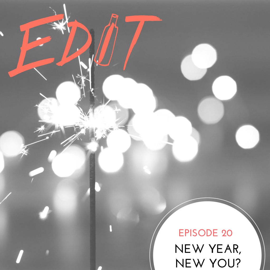 Episode 20 – New Year, New You?