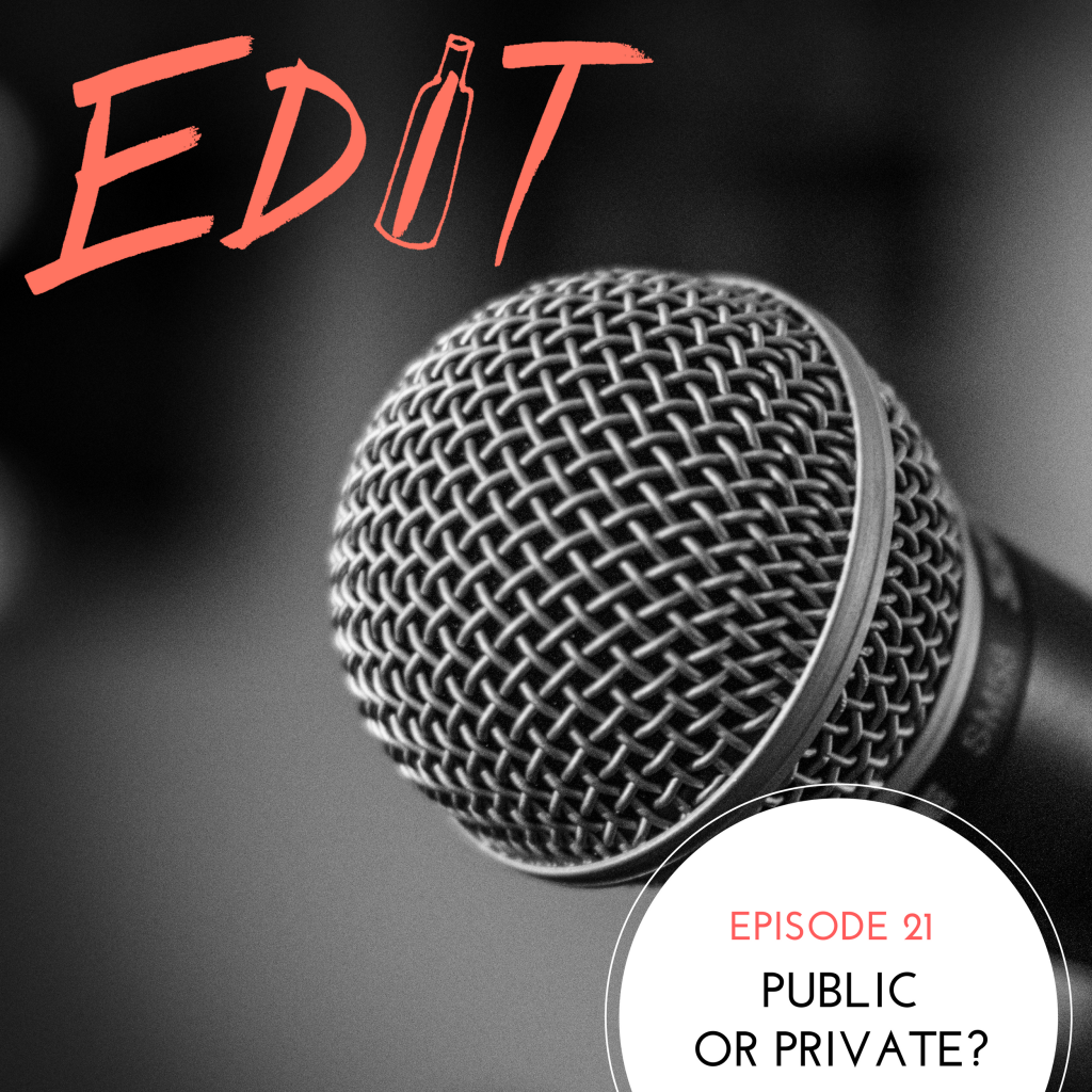 Episode 21 – Public Or Private?
