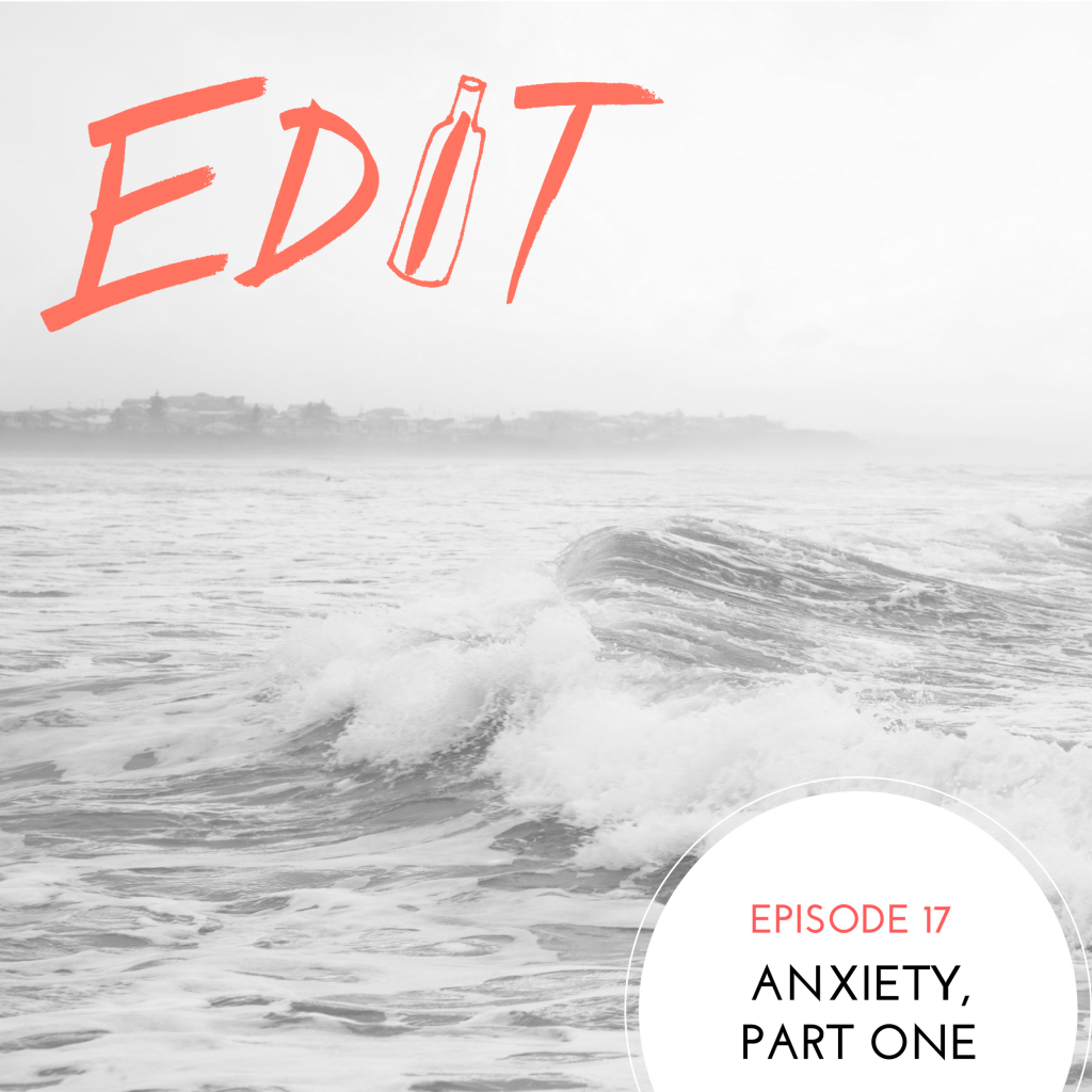 Episode 17 – Anxiety Part 1