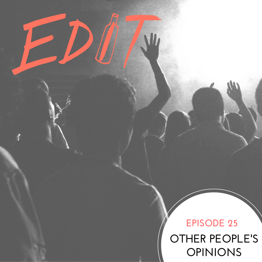 Episode 25 – Other People's Opinions