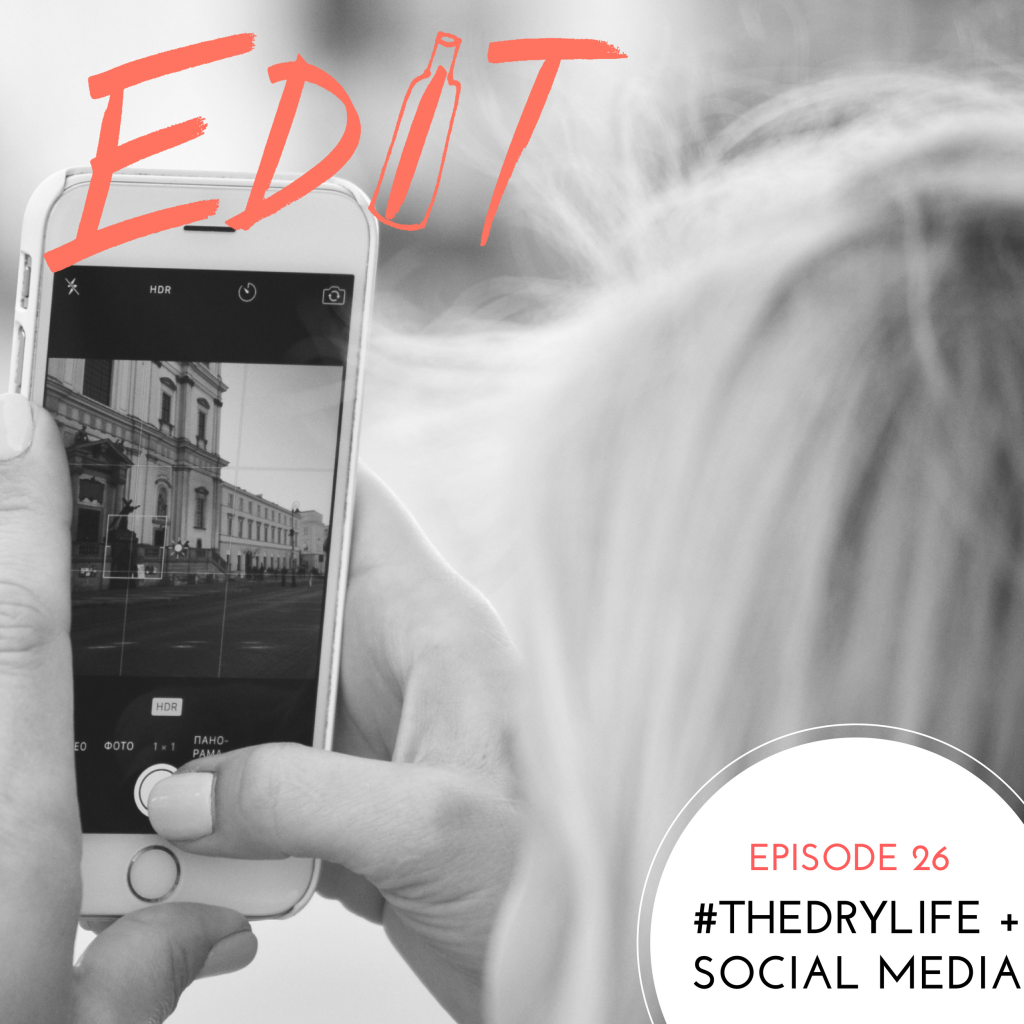 Episode 26 – #TheDryLife + Social Media